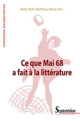 Ce que Mai 68 a fait à la littérature