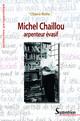 Michel Chaillou, arpenteur évasif