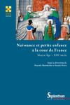 Naissance et petite enfance à la cour de France (Moyen-Âge - xixe siècle)