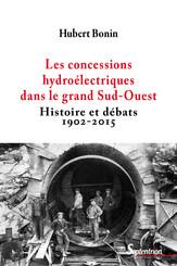 Les concessions hydroélectriques dans le grand Sud-Ouest