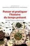 Penser et pratiquer l'histoire du temps présent