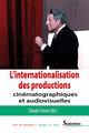 L'internationalisation des productions cinématographiques et audiovisuelles