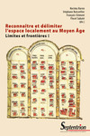 Reconnaître et délimiter l'espace localement au Moyen-Âge
