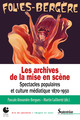 Introduction. Les archives de la mise en scène. Spectacles populaires et culture médiatique (1870-1950)