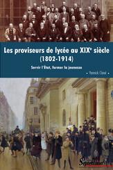 Les proviseurs de lycée au XIXe siècle (1802-1914)