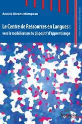 Le Centre de Ressources en Langues : vers la modélisation du dispositif d'apprentissage