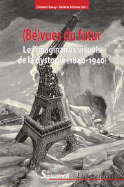 La dystopie, c'est l'histoire. Les (bé)vues du passé dans la dystopie française