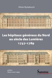 Les hôpitaux généraux du Nord au siècle des Lumières (1737-1789)