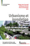 Urbanisme et inondation : outils de réconciliation et de valorisation