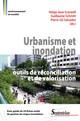 Chapitre 4. L'aménagement des villes et la gestion des risques d'inondation post 1950. L'exemple de la Loire