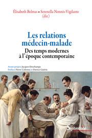 Les relations médecin-malade dans la France des XVIIe-XVIIIesiècles: le rôle de l'institution hospitalière militaire