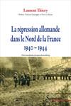 La répression allemande dans le Nord de la France 1940–1944