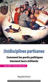 (In)disciplines partisanes et légitimation. Retour sur les relations entre individus et institutions