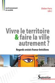 De la ville aux grands territoires: les nouveaux enjeux du développement métropolitain à Lille et Belo Horizonte