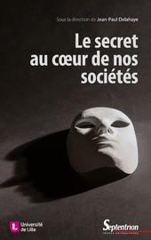 Le secret au cœur de nos sociétés