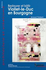 Restaurer et bâtir, Viollet-le-Duc en Bourgogne