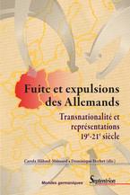 Fuite et expulsions des Allemands: transnationalité et représentations, 19e-21e siècle