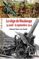 De la mobilisation– au siège de Maubeuge– à la marche forcée vers l'Aisne