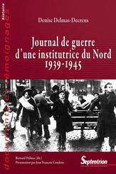 Journal de guerre d'une institutrice du Nord 1939-1945