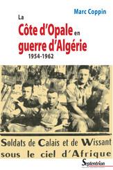 La Côte d'Opale en guerre d'Algérie 1954-1962