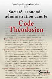 Société, économie, administration dans le Code Théodosien