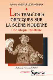 Les Tragédies Grecques Sur La Scène Moderne Chapitre Iii