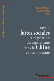 Travail, luttes sociales et régulation du capitalisme dans la Chine contemporaine