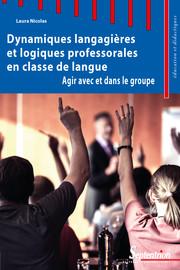 Dynamiques langagières et logiques professorales en classe de langue