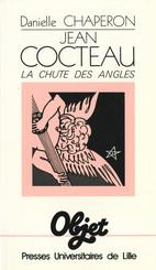 Jean Cocteau. La chute des angles