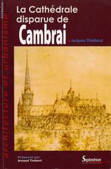La Cathédrale disparue de Cambrai