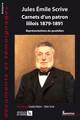 Jules Émile Scrive. Carnets d'un patron lillois 1879-1891