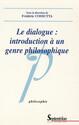 Le dialogue : introduction à un genre philosophique