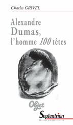 Alexandre Dumas, l'homme 100 têtes