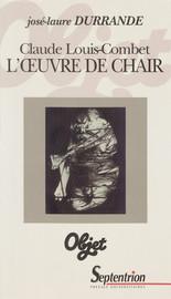 Claude Louis-Combet. L'œuvre de chair