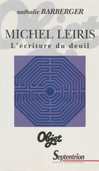 Michel Leiris. L'écriture du deuil