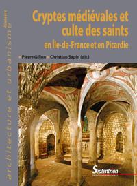 Senlis (Oise). La «crypte» de la chapelle octogonale de la cathédrale Notre-Dame