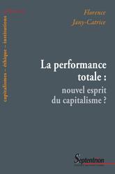 La performance totale: nouvel esprit du capitalisme?