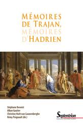 Mémoires de Trajan, mémoires d'Hadrien