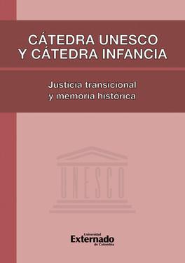 Cátedra Unesco y Cátedra Infancia: justicia transicional y memoria histórica