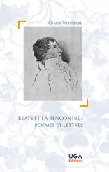 Keats et la rencontre: poèmes et lettres