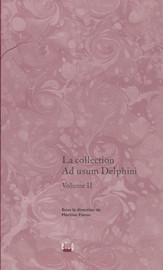 La collection Ad usum Delphini. Volume II