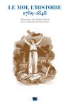 Le Moi, l'Histoire 1789-1848