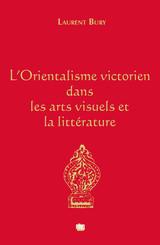 L'Orientalisme victorien dans les arts visuels et la littérature