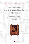 Des «passeurs» entre science, histoire et littérature
