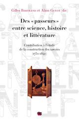 Des « passeurs » entre science, histoire et littérature