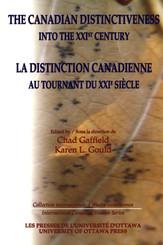 The Canadian Distinctiveness into the XXIst Century - La distinction canadienne au tournant du XXIe siecle