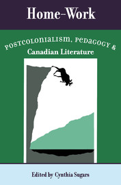 Culture and the Global State: Postcolonialism, Pedagogy, and the Canadian Literatures
