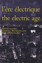L'ère électrique. The Electric Age