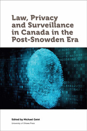 Chapter VIII. Why Watching the Watchers Isn't Enough: Canadian Surveillance Law in the Post-Snowden Era